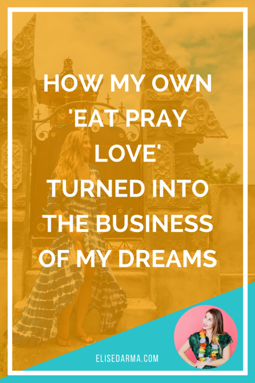 How+my+own+'Eat+Pray+Love'+turned+into+the+business+of+my+dreams.png