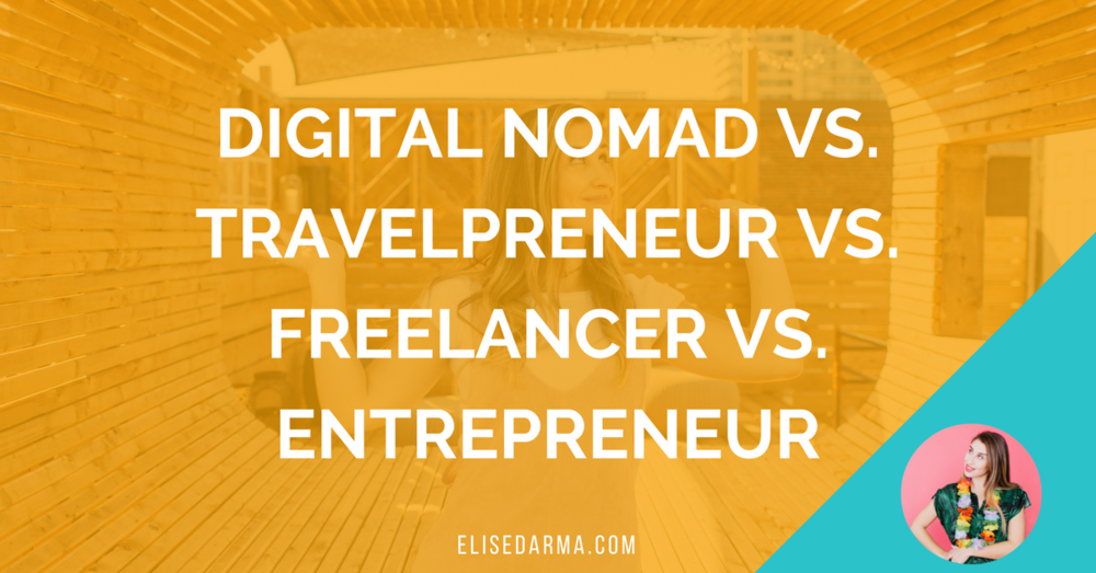 digital nomad vs travelpreneur vs lancer vs entrepreneur we all hear these terms thrown around it begs the question what s the diff