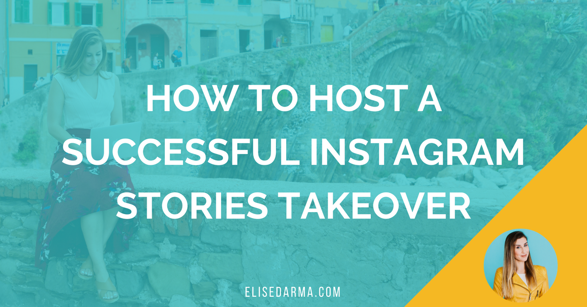 How to host a successful Instagram Stories takeover — Elise Darma