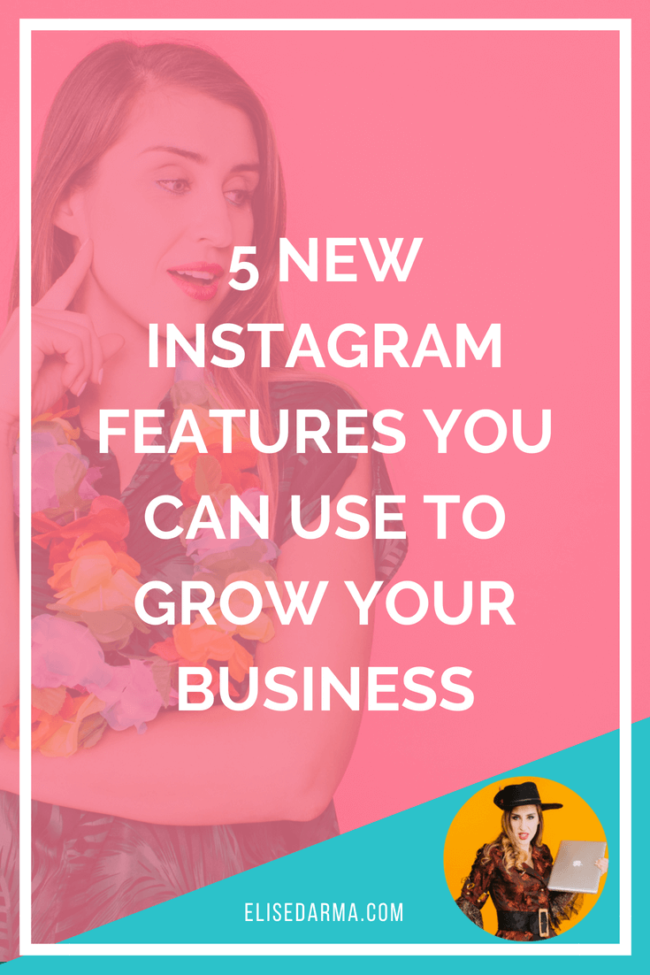 5 new Instagram features you can use to grow your business  elise darma pin.png