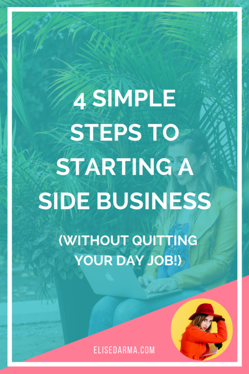 4+simple+steps+to+starting+a+side+business+(without+quitting+your+day+job).png