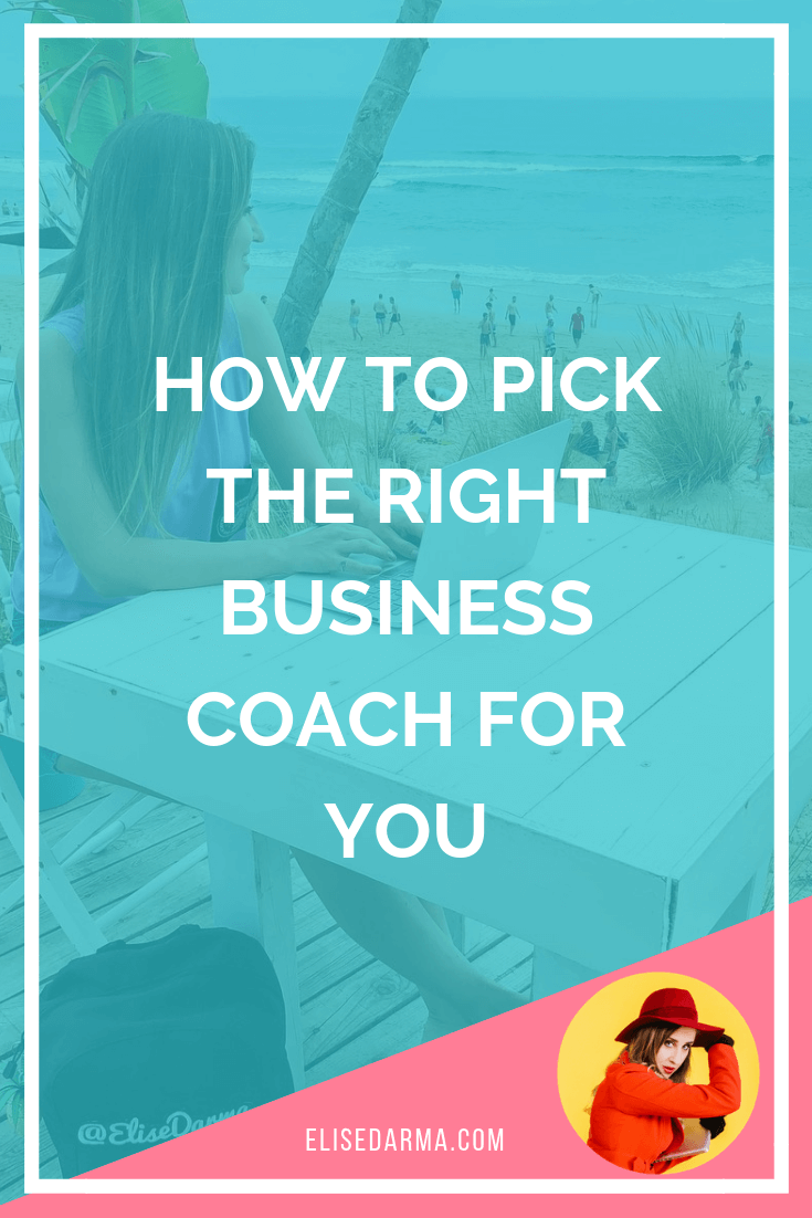 How to Pick The Right Business Coach For You elise darma entrepreneur pin.png