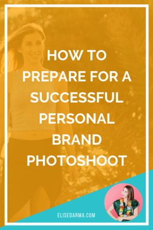 How+To+Prepare+For+a+Successful+Personal+Brand+Photoshoot+elise+darma+entrepreneur+pin.png