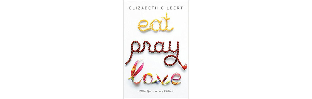 eat pray love elizabeth gilbert.jpg