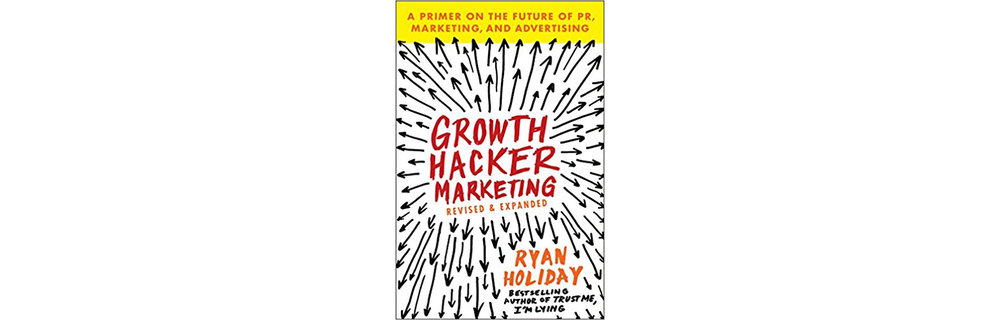 growth hacker marketing ryan holiday.jpg