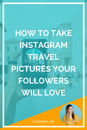 How+to+take+Instagram+travel+pictures+your+followers+will+love.png