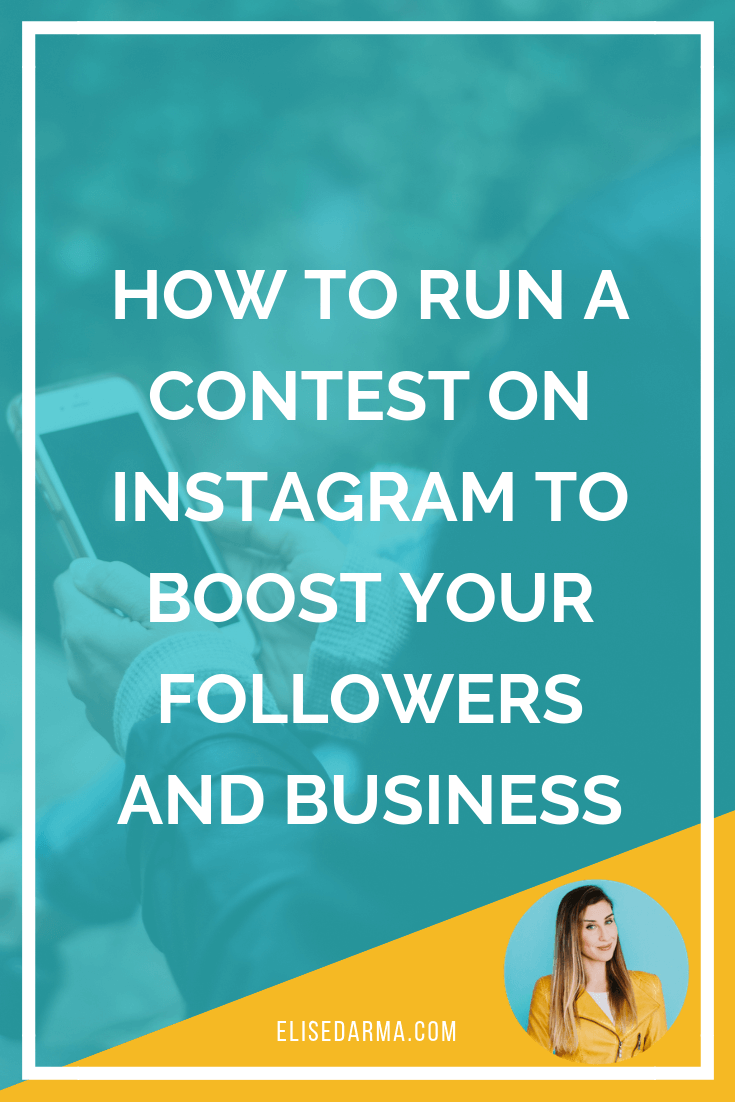 How to run a contest on Instagram to boost your followers + business elise darma pin.png