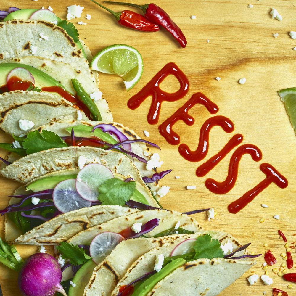 Resist Tacos