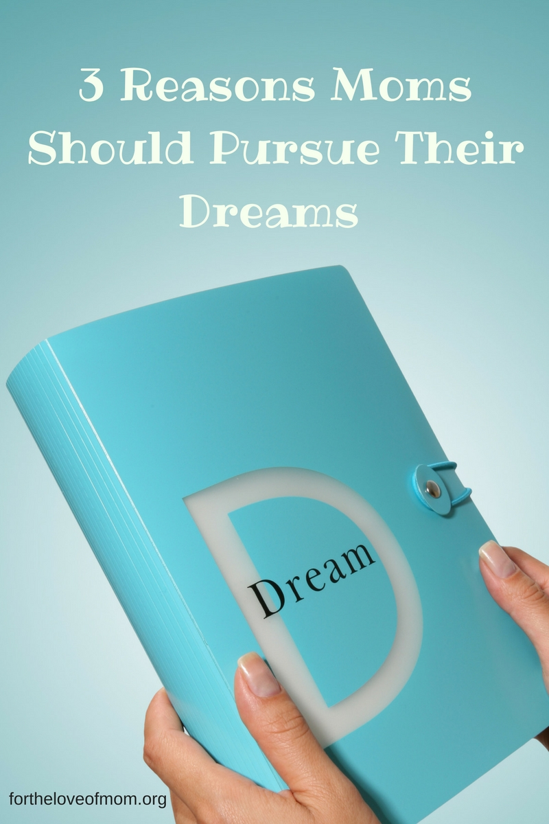 Just because we are moms doesn't mean we can't enjoy things other than being a mom or that we shouldn't pursue our goals or dreams. Find out the 3 reasons moms should pursue their dreams!