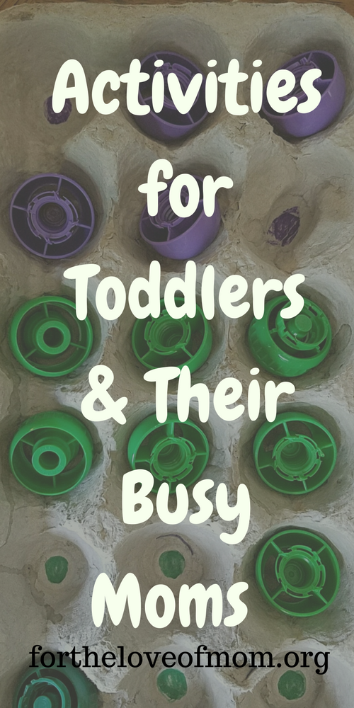 Activities for Toddlers & Busy Moms