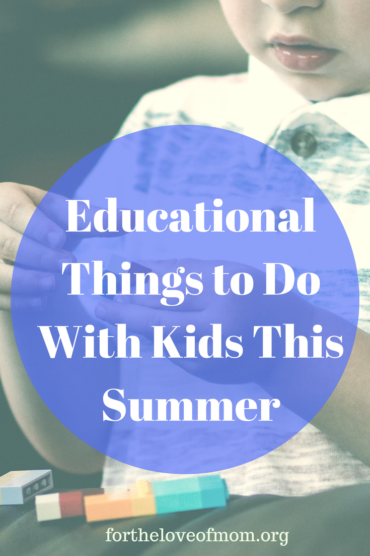 Educational Things to Do With Kids | Fun Teaching Activities for Kids | Fun Ways for Kids to Learn | www.fortheloveofmom.org