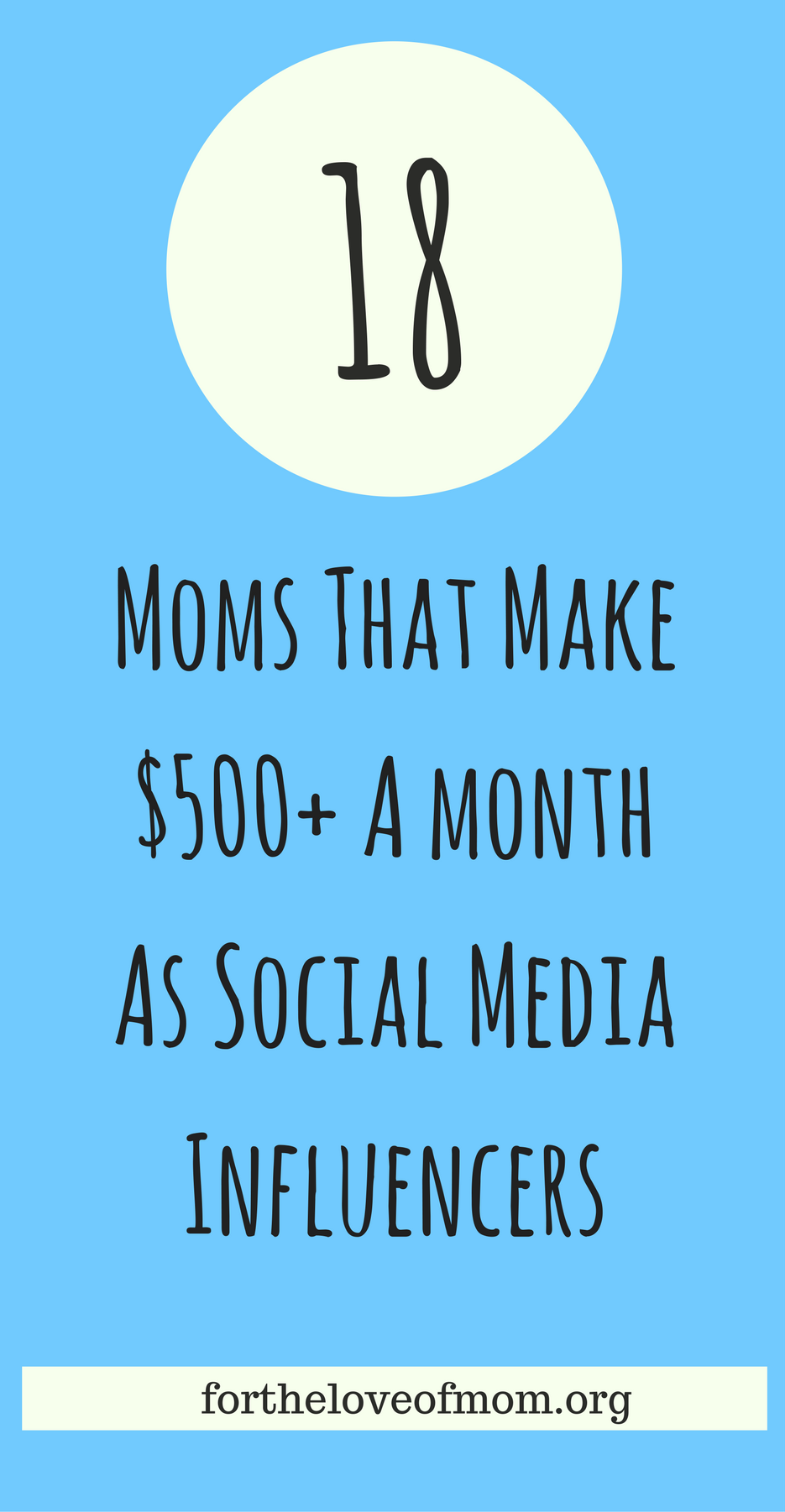 18 Moms $500+ Per Month As Social Media Influencers | Work At Home Mom Jobs | Legit Work From Home Jobs | How To Start Your Own Business | www.fortheloveofmom.org
