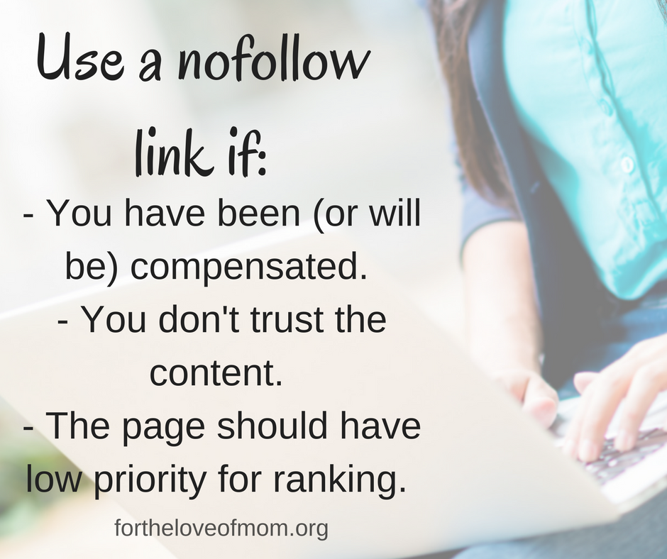 When to use a nofollow link | Blogging Tips | www.fortheloveofmom.org