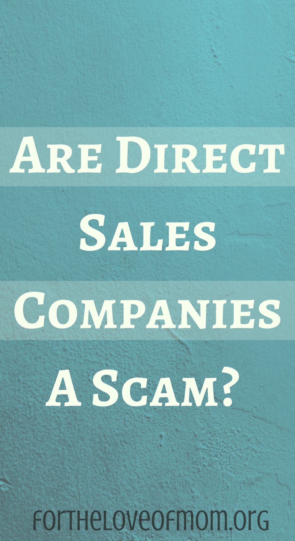 are direct sales companies a scam for the love of mom