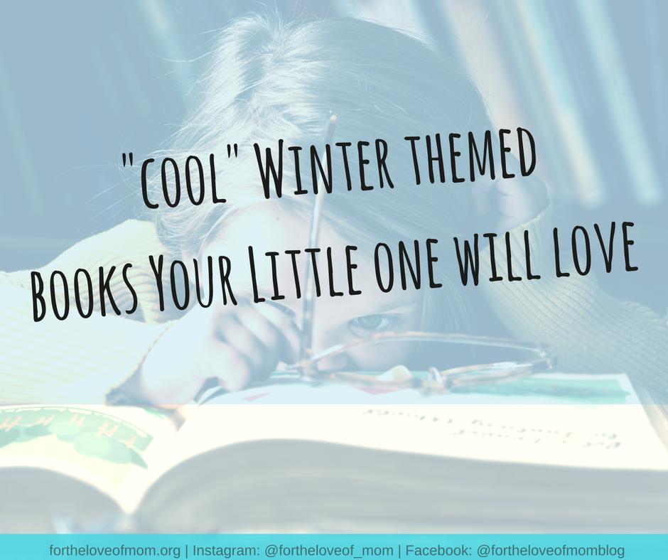 Cool Winter Themed Books Your Little One Will Love | Toddler & Preschooler Books | Winter Books for Kids | #toddlers | #preschoolers | #kidsbooks | #winterbooks