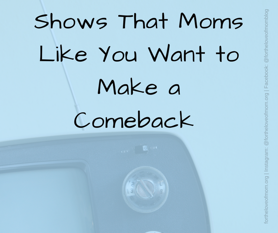 Shows That Need a Comeback | www.fortheloveofmom.org