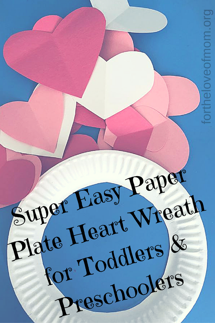 Super Easy Paper Plate Heart Wreath for Toddlers & Preschoolers | Valentine's Day Crafts for Kids | Toddler Activities | Preschool Activities | #toddlers | #preschoolers | #valentinesdaycrafts | #valentinesday | #heartcrafts | www.fortheloveofmom