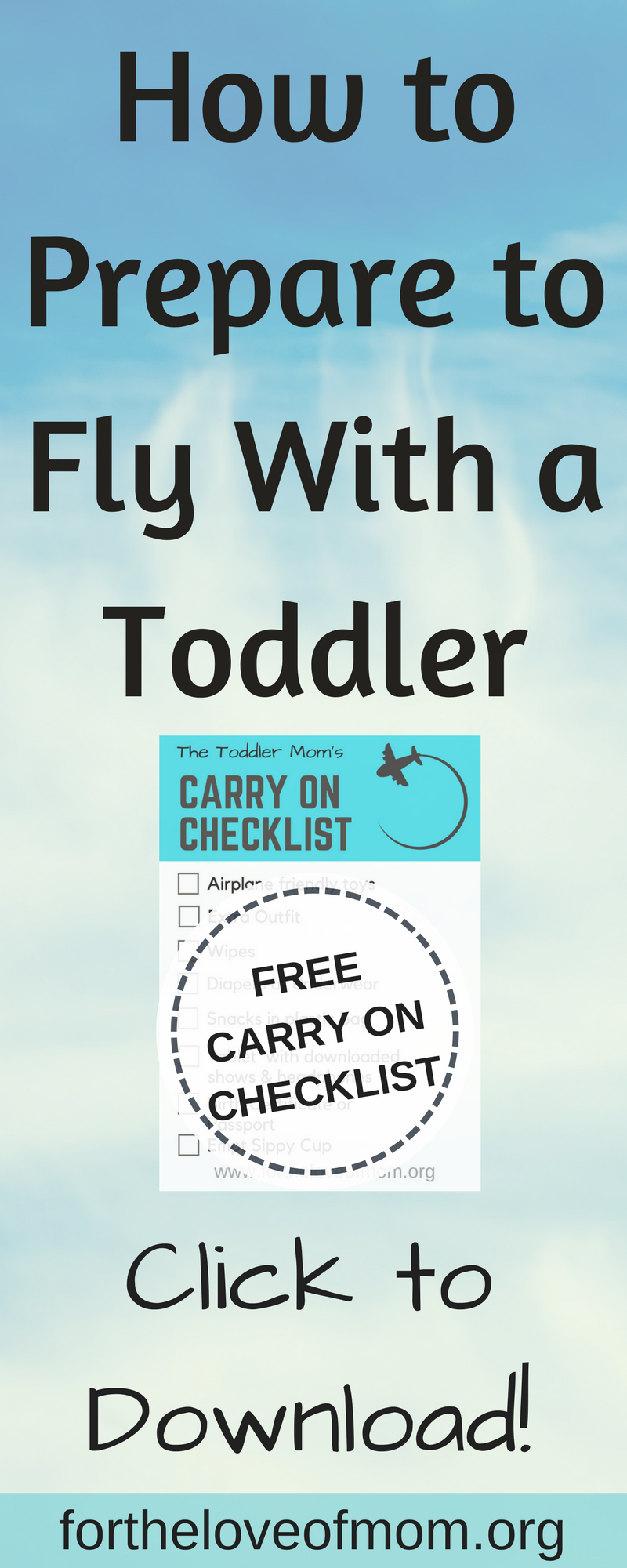Toddler Mom's Carry On Checklist | Travel With Toddlers | Flying With a Toddler | #toddlers | #toddlermom | #travelwithkids | #familytravel | www.fortheloveofmom.org
