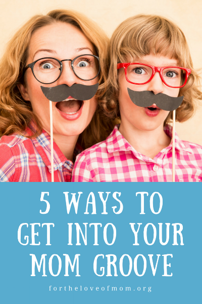 How to Find Your Mommy Groove | #momlife | #toddlermom | www.fortheloveofmom.org