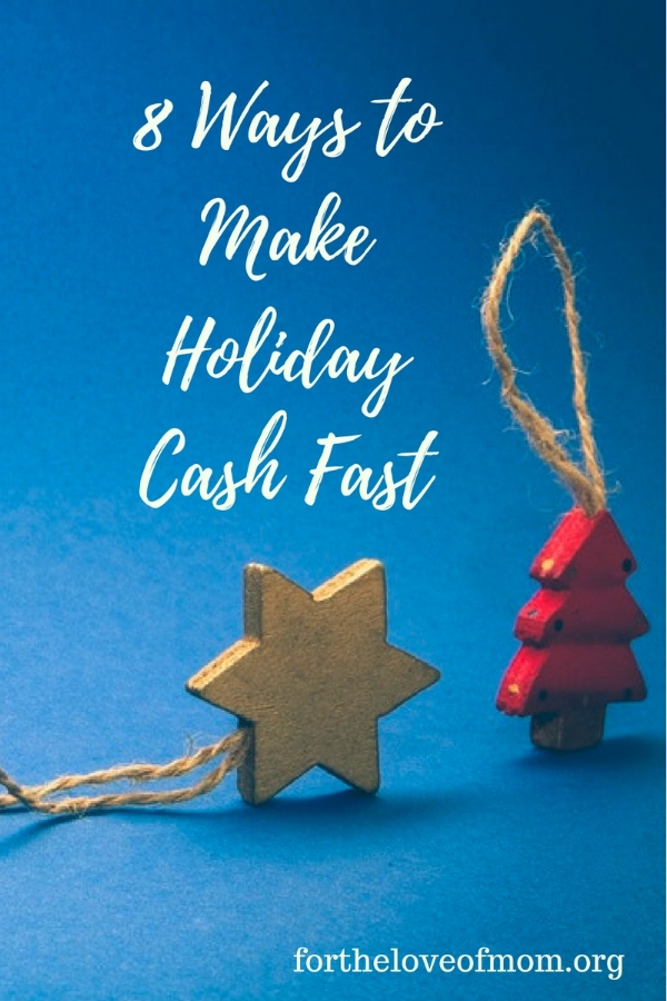 The holidays are quickly approaching and many of us could use some extra cash. Find out 8 ways to make some money fast for Christmas! #holidays #christmas www.fortheloveofmom.org