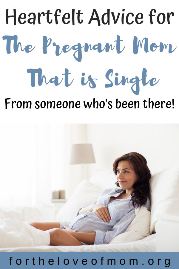 Being pregnant without a partner can be an emotional journey and it's easy to feel alone. Here is some heartfelt advice for the pregnant single mom from someone that understands. #pregnancy #singlemom #pregnant  - fortheloveofmom.org