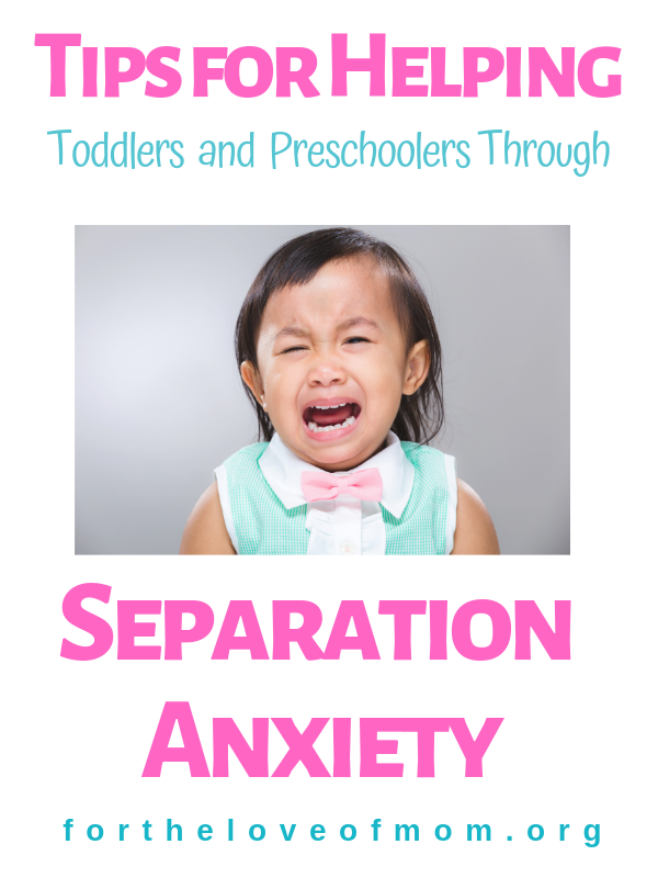 Separation anxiety is a completely normal part of child development, even in the toddler and preschool years. Find out some tips on how to help your child through separation anxiety. #momlife #toddlers #preschool #parenting - For the Love of Mom Blog  - www.fortheloveofmom.org