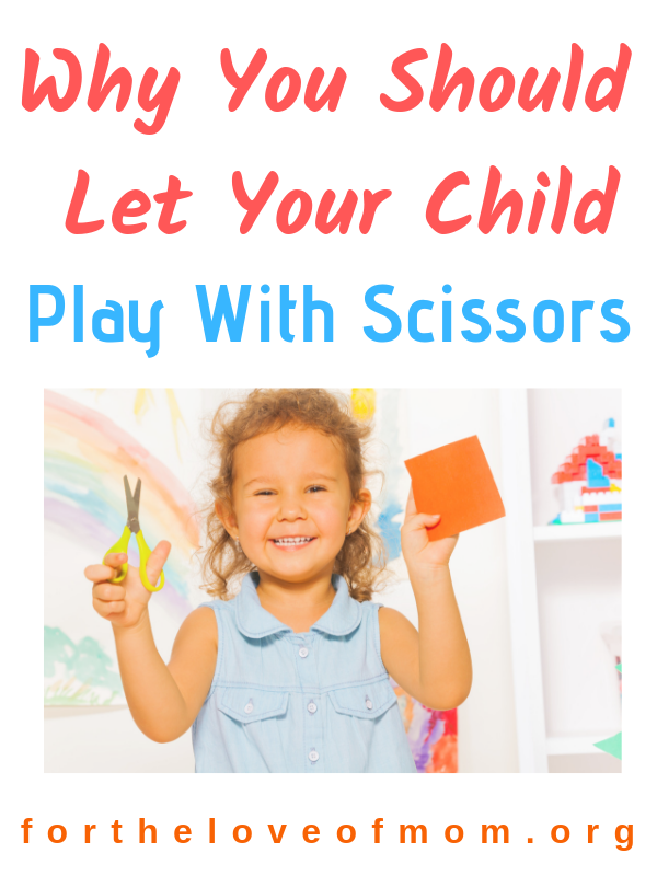 Why You Should Let Your Toddler or Preschooler Play with Scissors - For the Love of Mom - #toddlers #preschoolers #homeschooling - www.fortheloveofmom.org