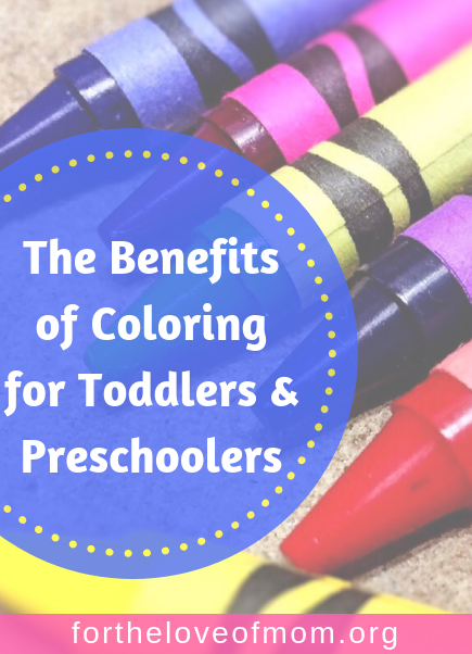Coloring may seem like a simple activity with no real value but coloring actually has many benefits for toddlers & preschoolers! #toddlers #toddleractivities #preschoolers _ www.fortheloveofmom.org.png