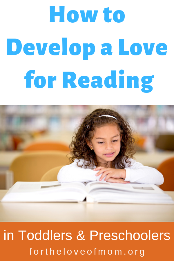 How to Develop a Love for Reading in Toddlers & Preschoolers - #toddlers #preschoolers #earlyliteracy  - For the Love of Mom Blog - www.fortheloveofmom.org