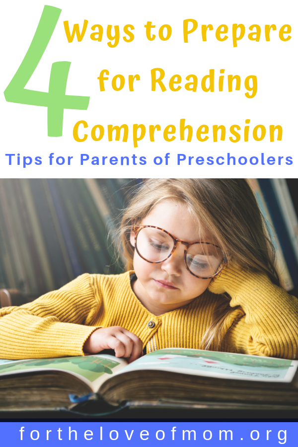4 Ways to Prepare for Reading Comprehension_ Tips for Parents of Preschoolers - #preschoolers #momlife #homeschool - For the Love of Mom Blog - fortheloveofmom.org
