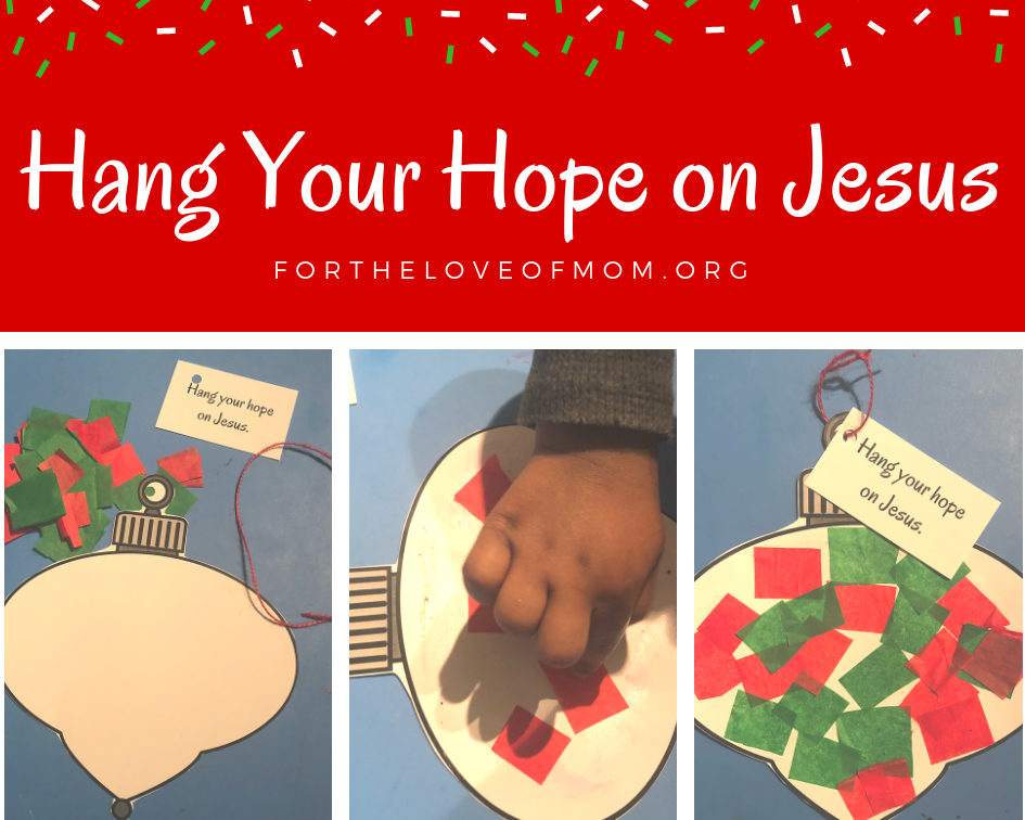 Hang your Hope on Jesus - Christmas Ornament Craft - For the Love of Mom Blog - www.fortheloveofmom.org