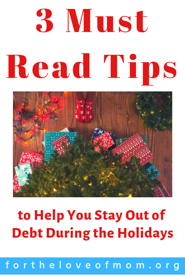 3 Must Read Tips to Help You Stay Out of Debt During the Holidays  - For the Love of Mom Blog - www.fortheloveofmom.org