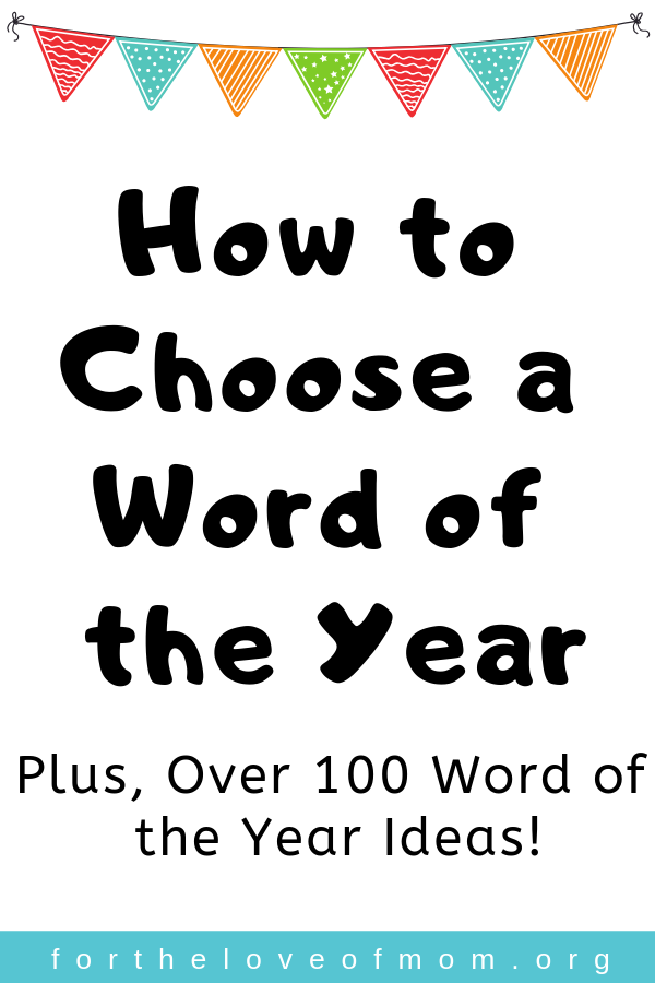 How to Choose a Word of the Year _ Over 100 Word of the Year Ideas _ For the Love of Mom Blog _ www.fortheloveofmom.org