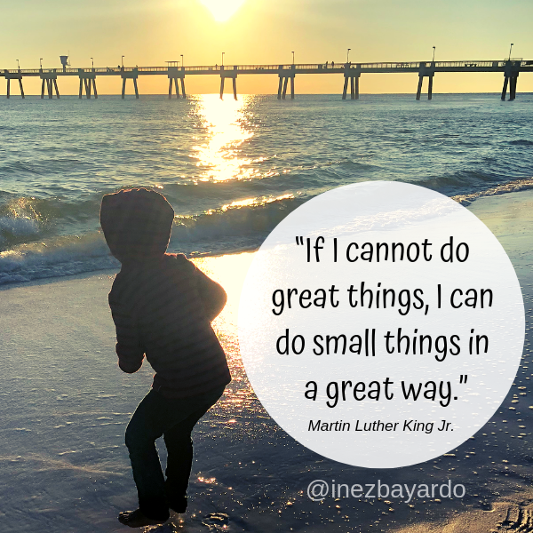 If I cannot do great things - MLK Quote - For the Love of Mom Blog - Inez Bayardo