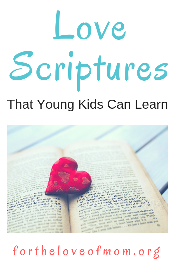 Scriptures about love that even very young children can memorize! #bibleverses #toddlers #preschoolers #christianparenting www.fortheloveofmom.org