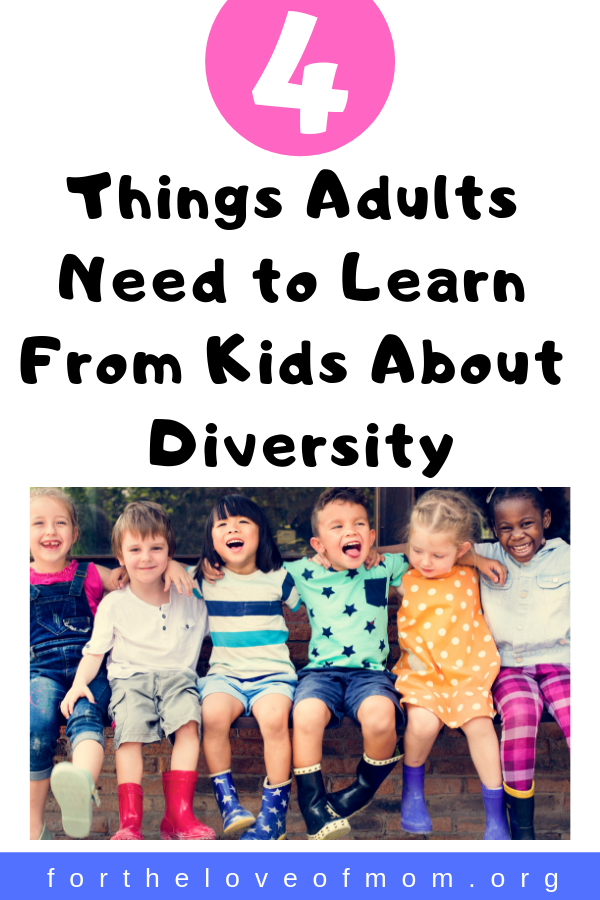 4 Things Adults Need to Learn From Kids About Diversity _ For the Love of Mom Blog _ www.fortheloveofmom.org