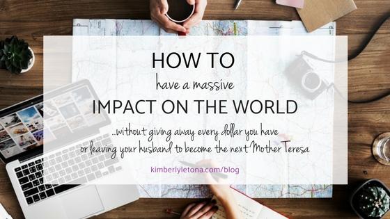 Blog 6.2.18 impact the world generous.jpg