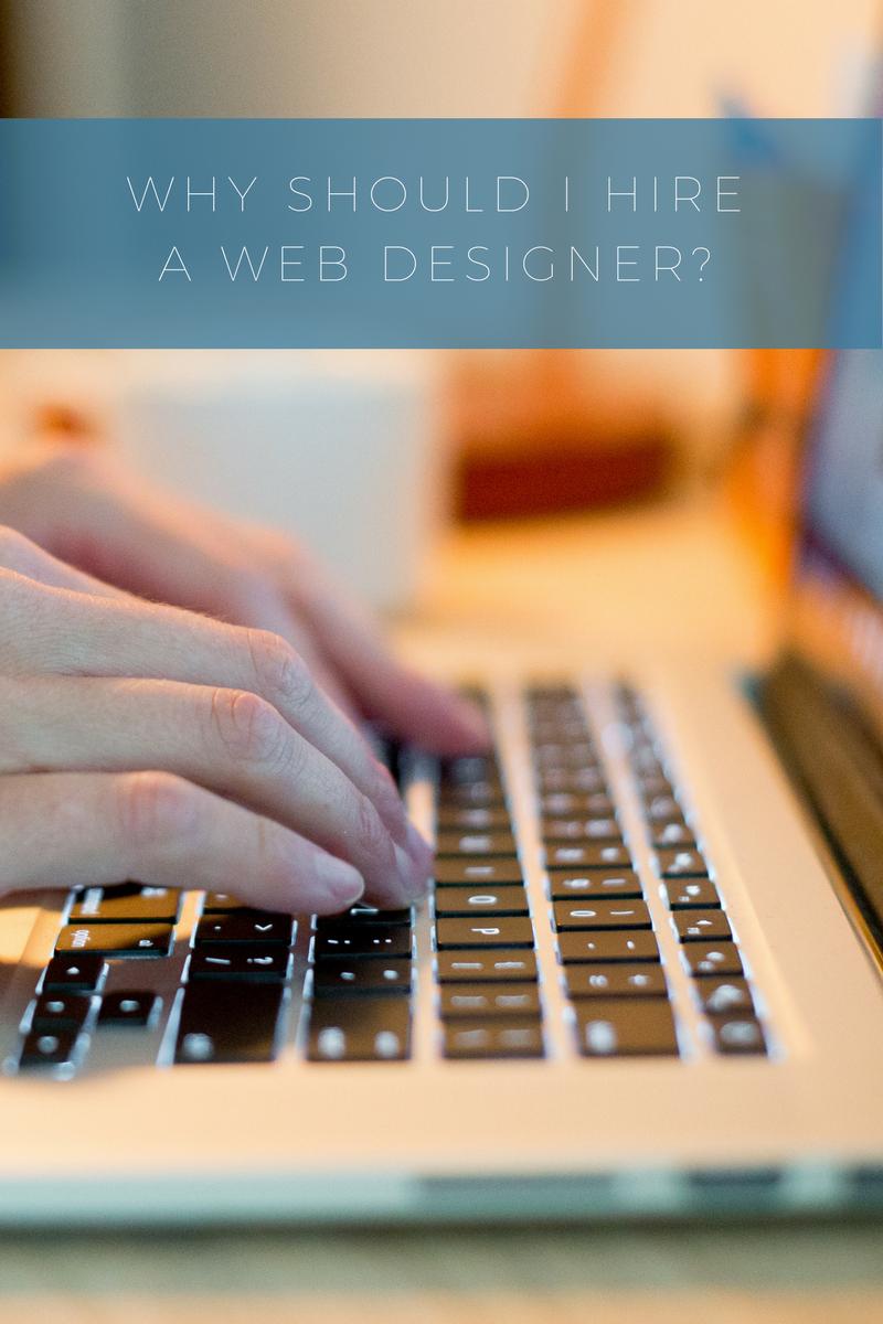 why-should-i-hire-a-web-designer