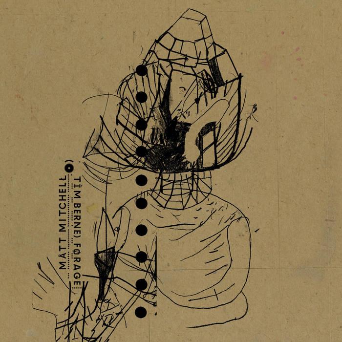 Tim Berne / Matt Mitchell - Forage