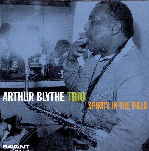 Arthur Blythe Trio - Spirits in the Field