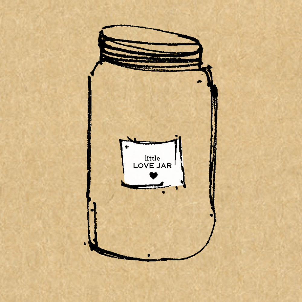 STEP ONE:   PURCHASE A JAR     Purchase a Little Love Jar from our shop and receive your custom link.