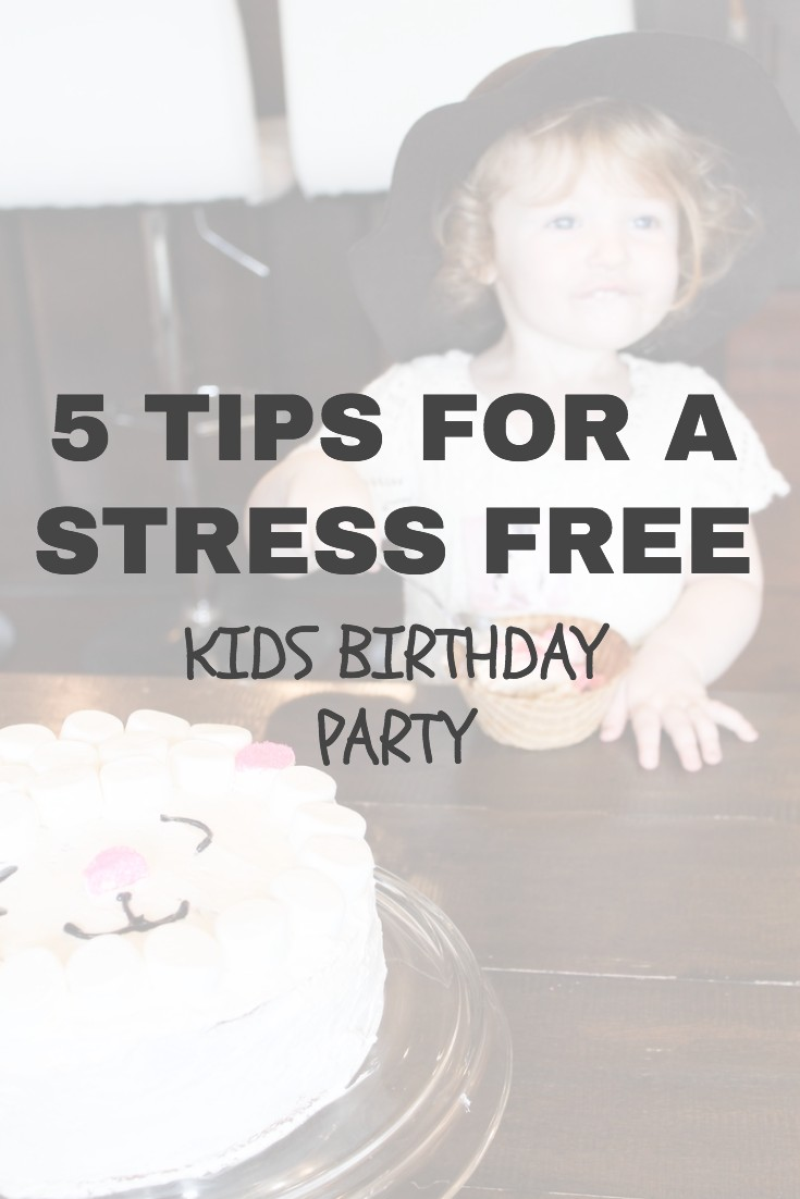 5 tips for a stress free kids birthday party — Catch This Mama