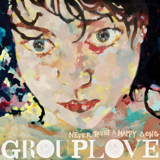 'Never Trust A Happy Face' - Grouplove