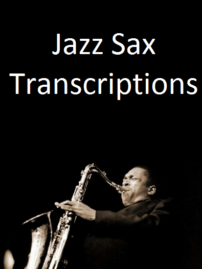 Jazz Sax Transcriptions