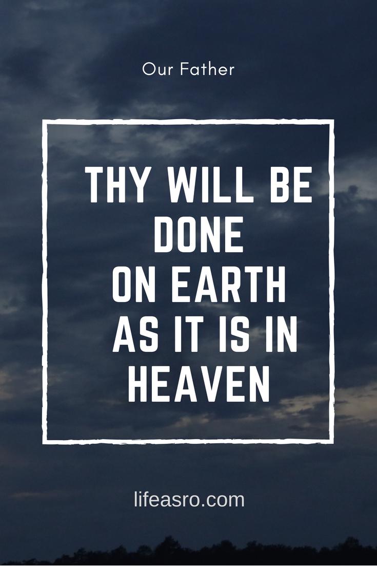 thy will be doneon earth as it is in heaven