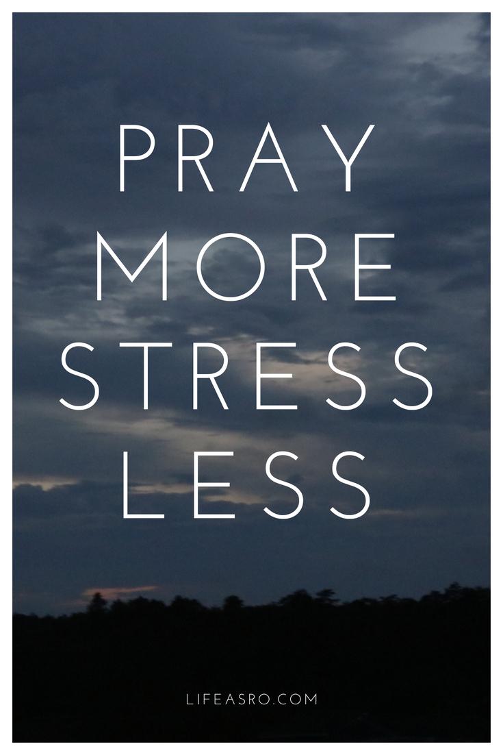 pray more, stress less.