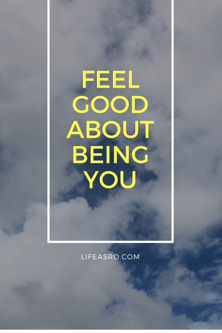 feel good about being you