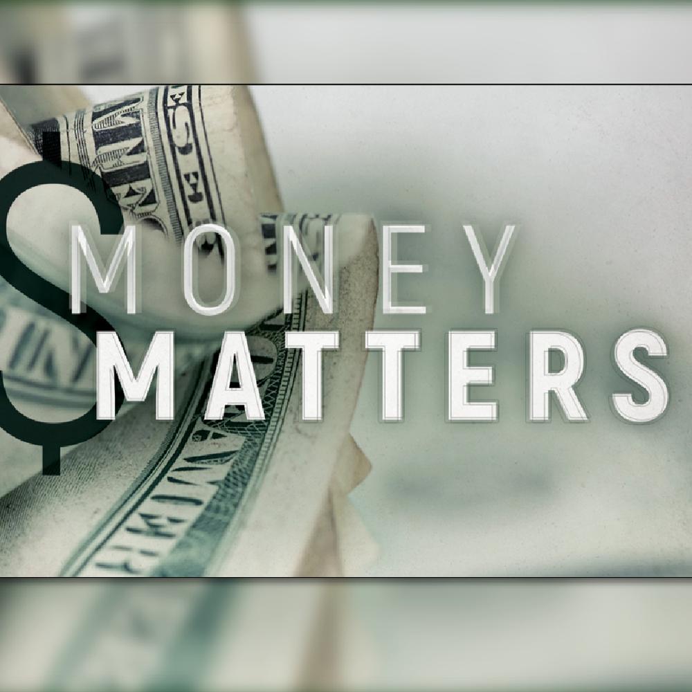 Money Matters 2/29/17
