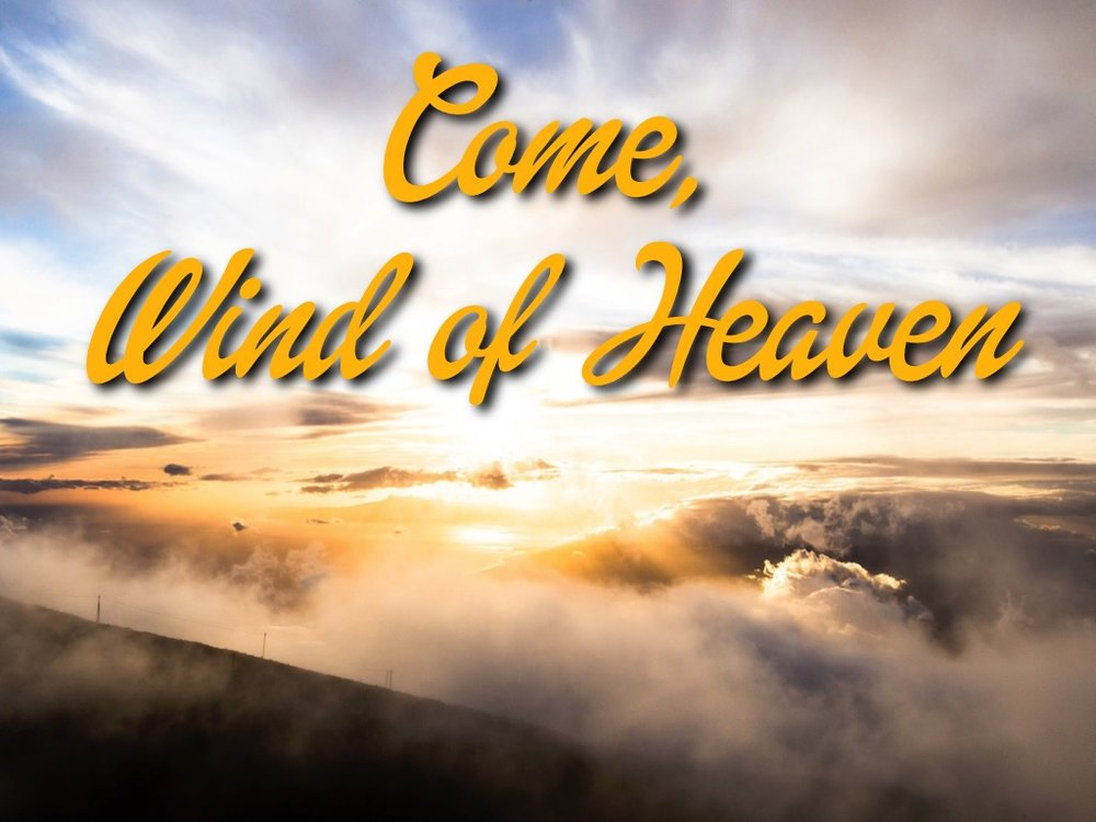 Come Wind of Heaven