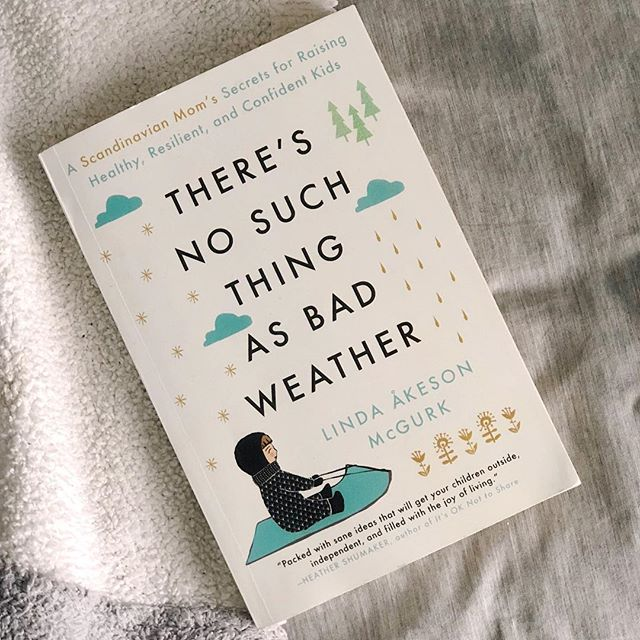 An unusual soggy day in Southern California is the perfect time to introduce a current favorite read. By @rainorshinemamma , - There's No Such Thing As Bad Weather - talks about the importance of outdoor play from 6 weeks to 60 years old. The woven stories and research from her native Sweden make this a compelling read + one that reminds us all how play affects lifelong learning.  Highly suggest!  #parentingbooks #letthemlive #gooutside #longbeachmoms #rainyday #weekendreads